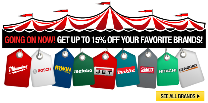 Tool-A-Rama is Going On Now! Up to 15% Off Your Favorite Tool Brands